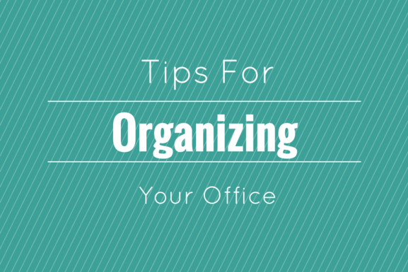 Tips for Organizing Your Office