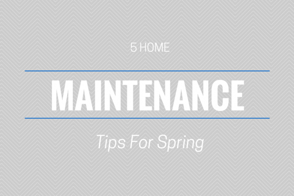 5 Home Maintenance Tips for Spring