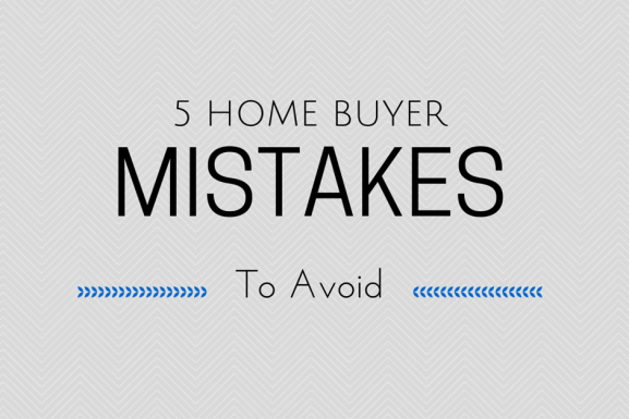 5 Home Buyer Mistakes to Avoid