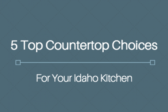5 Top Countertop Choices For Your Idaho Kitchen