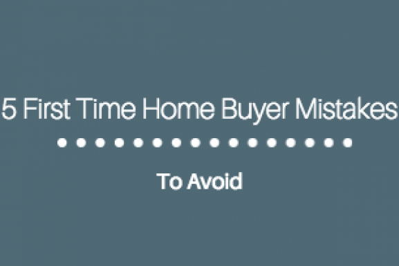 5 First Time Home Buyer Mistakes To Avoid