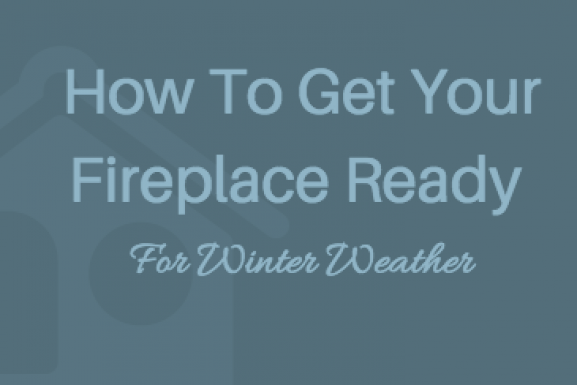 How To Get Your Fireplace Ready For Winter Weather