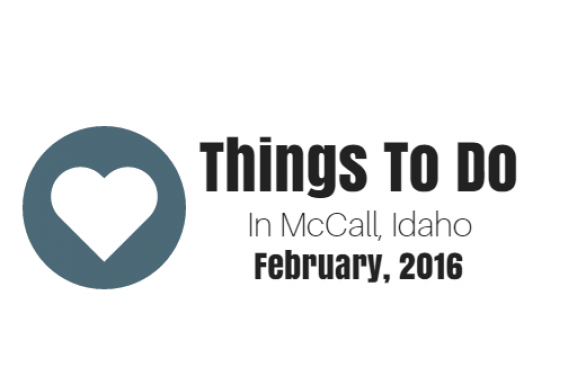 Things To Do In McCall, Idaho – February 2016