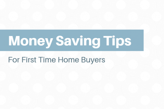 Money Saving Tips for First Time Home Buyers