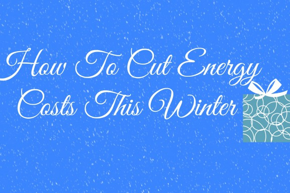 How To Cut Energy Costs This Winter