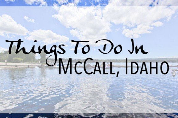 Things To Do In McCall, ID This Month