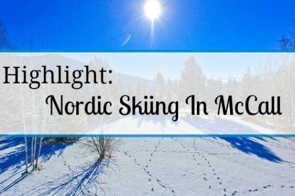 Highlight: Nordic Skiing In McCall